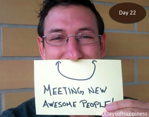 I've been lucky to meet so many awesome people lately! Day 22 of the 30 Days of Happiness Challenge with The Smile Epidemic