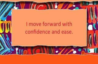 I move forward with confidence and ease.~ Louise L. Hay