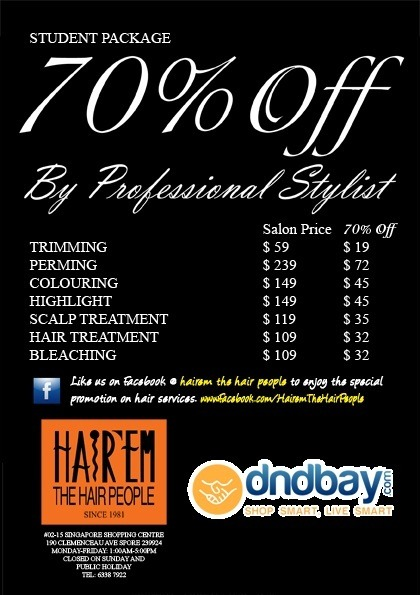 STUDENT SPECIAL: Enjoy up to 70% off hair cut & other services @ Hair'Em The Hair People, only via Dndbay.com! Hair'em is a well-established hair salon with 30 years of experience in the hairdressing industry. Find out more about them @ http://www.facebook.com/HairemTheHairPeople/