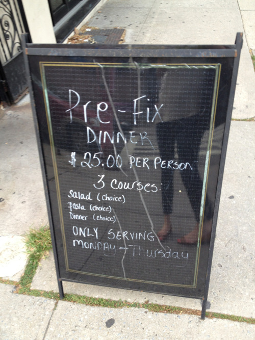 andrearosen:  restaurantsmisspellingprixfixe:  Cobble Hill, Brooklyn.  Restaurants Misspelling Prix Fixe is still very much of the people, however.  Great tumblr. I walk by this sign often.