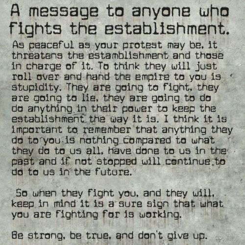A message to anyone who fights the establishment.