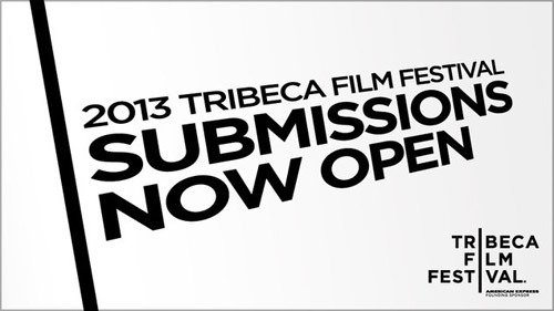 tribecafilm:  Submissions for the 2013 Tribeca Film Festival are now open, for both films and transmedia projects. Good luck, everyone!