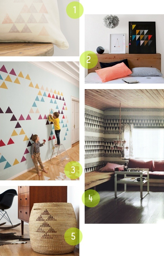 Design Obsession: Triangles If you follow me on Pinterest, you may have noticed my new obsession with triangles. They are my single favorite design element right now! Triangles feel fresh and graphic, yet they can also feel tribal and vintage.  I love triangles in home decor, on pillows, in art work, pretty much anywhere. These are just a few examples, you can find more on my pinterest board.   above - 1: house of ernest, 2: a merry mishap blog, 3: design milk, 4: husligheter.elle.se, 5: the brick house