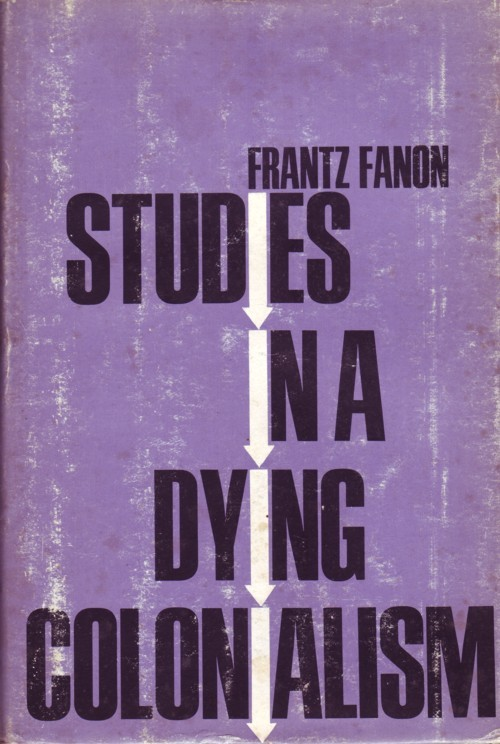 Frantz Fanon, Studies In A Dying Colonialism.
