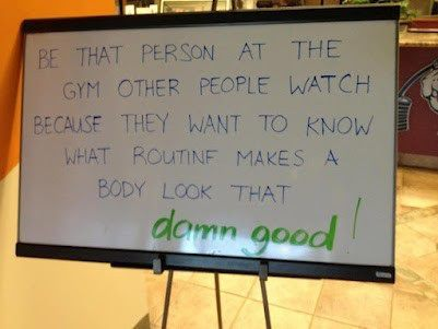 motiveweight:  Be that person at the gym other people watch because they want to know what routine makes a body look that DAMN GOOD!!!