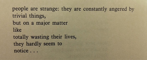 "lolkt:  from ""Wandering in the Cage"" by Charles Bukowski"