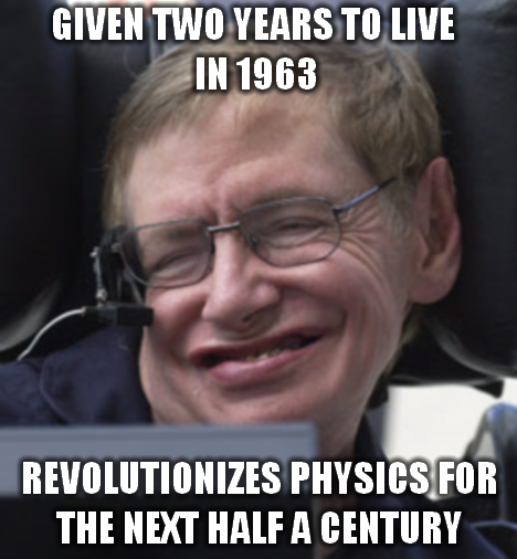 Good Guy Stephen Hawking  > I reject your reality and substitute my own.  > SCIENCE, B*TCHES !