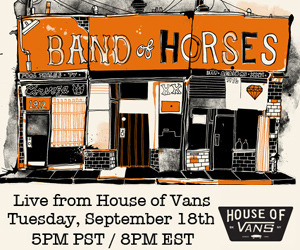 Band Of Horses Perform Live Album Release Show Tonight! Band Of Horses celebrate the release of their new album Mirage Rock with a special album release show tonight, Tuesday September 18, live from the House Of Vans in Brooklyn.Tune in to catch the show live on the official Vans Stickam channel at http://stickam.com/vans1966 starting at 5 PM PT / 8PM ET.   And grab Mirage Rock album at itunes.com/bandofhorses