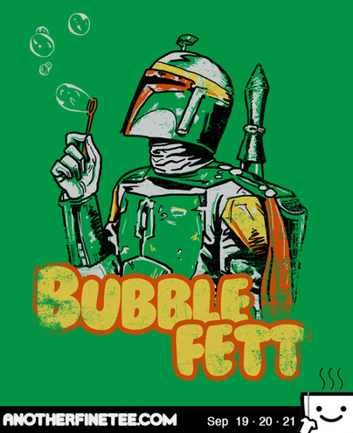 Bubble Fett on sale @ http://anotherfinetee.com/ Geek Shirts HQ will be posting an interview w/AFT on the 20th, check it out! And enter to win a shirt! http://www.geekshirtshq.com/geek-tshirts/another-fine-tee-free-tshirt-contest