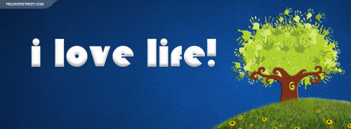 I Love Life Tree Facebook Cover