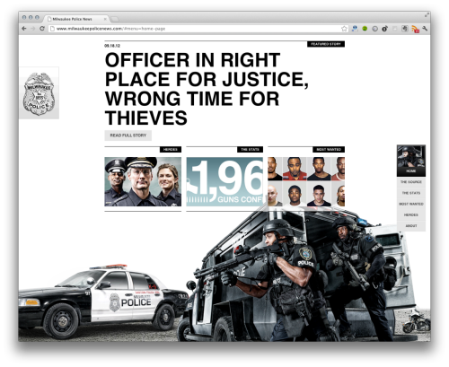 The Milwaukee Police Department has recently launched this incredible site. It's a news website, updated daily with current investigation info, crime statistics and videos to provide visibility to the work of the MPD in a simple, beautiful way.  Because sometimes life is a motion picture. Here.