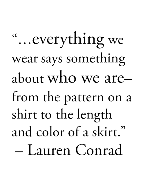Wise Words Wednesdays. What we wear sends a message; make it a positive one.