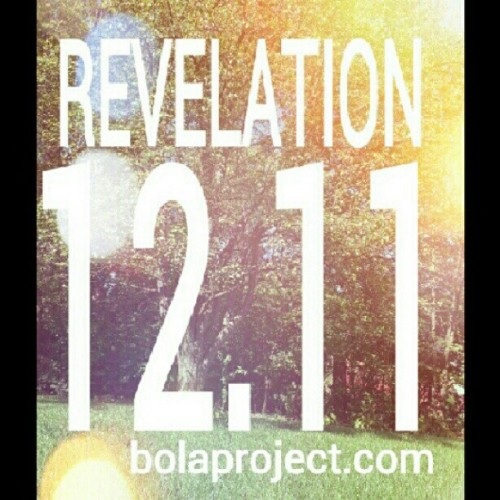 #revelation1211 #sharelovechallenge #bolaproject #BP #BloodOfLambAnd #WordOfOurTestimony (Taken with Instagram)