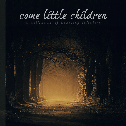 ( COME LITTLE CHILDREN ) ; a collection of haunting lullabies  tracklisting: 001. Sweet Dreams - Emily Browning 002. Come Away To The Water - Maroon 5 & Rozzi Crane 003. Come Little Children - Erutan 004. Davy Jones - Hans Zimmer 005. Sleep Baby Sleep - Sleepstalker 006. Ghost Children - Bruno Coulais & Helena Breschand 007. The Sandman - The Chemical Brothers 008. Alice -Cocteau Twins 009. She Reminds Me Of You - Trent Reznor & Atticus Ross 010. Pan's Labyrinth Lullaby - Javier Navarrete 011. Devil's Water (Reprise) - Rennie Foster