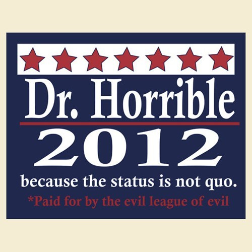 fuckyeahdrhorrible:  threnodic-techno:  I think we all know who I'd vote for. :3  the lesser of 3 evils?