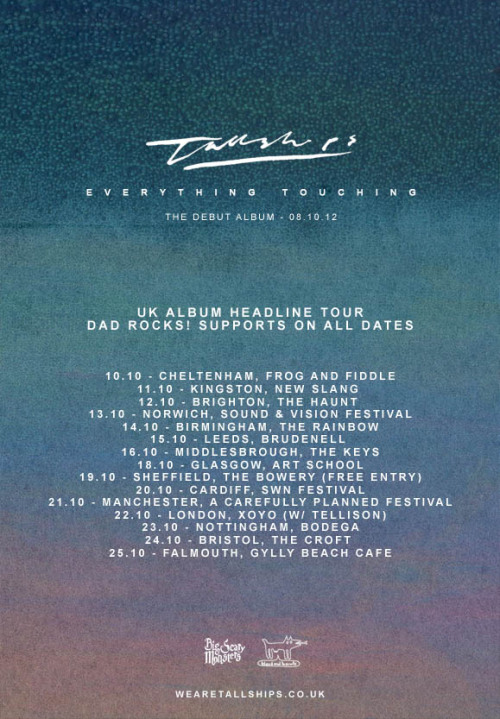 wearetallships:  3 weeks today we head off on tour to celebrate the release of EVERYTHING TOUCHING !!! Looking forward to seeing all you beautiful people at these shows!!!! RJM xxx