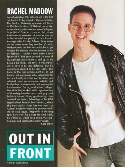 buzzfeed:  Rachel Maddow in the 90s was the coolest.   Taking this opportunity to come out as a recent Maddow Addict. You can download the show as an audio podcast which is convenient for commuting and gives a daily breakdown of what's going on in the campaign and other world news. It's also worth mentioning that I've never been interested in any other political / news show before this on a regular basis.