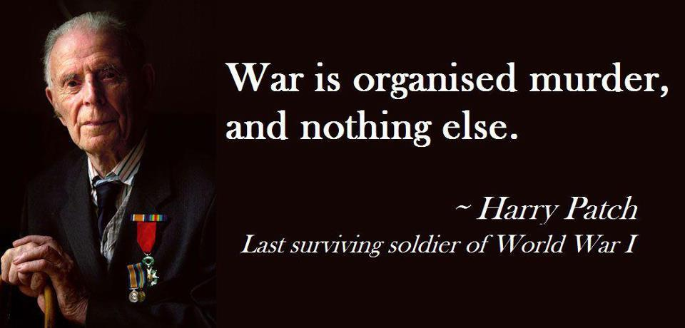 """War is organised murder, and nothing else"""