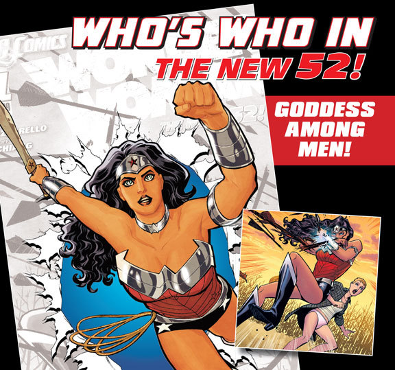 From the pages of WONDER WOMAN #0… First Appearance: Wonder Woman #1 (2011) Base of Operations: London Powers: Wonder Woman is one of the strongest heroes in the universe as well as being nearly invulnerable. Other Appearances: Action Comics #10 Batwoman #12 Justice League Dark #1 History: Her mother, Queen Hippolyta, raised Princess Diana of the Amazons on Paradise Island. Although the exact sequence of events is still unverified, Diana chose to leave her people and travel to the world of men with USAF Pilot Steve Trevor, who had crash-landed on Paradise Island. Diana returned to the United States with Trevor and took the name Wonder Woman. It was during this period that she was introduced to, and joined, the Justice League. More recently, Wonder Woman learned some unsettling news about her birthright. Previously believing that she was a gift from the gods and made real from clay, Diana uncovered the truth that she is actually the offspring of her mother and Zeus. For Diana, this creates confusion about her true nature and raises the uncomfortable truth that if she is Zeus' daughter…who are her siblings? Further complicating things is Wonder Woman's relationship with Superman, which has become romantic in nature. Are mere mortals right to fear the effects of such a powerful union? (via Wonder Woman in Comics | DC Comics) ]]>