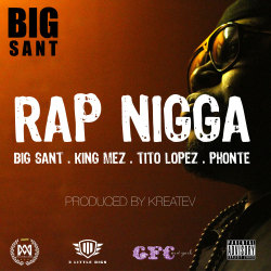 teambigkrit:  Big Sant - Rap Nigga feat. Phonte, Tito Lopez & King Mez (Prod. By Kreatev)  Who said folk from the South can't rap? On this newest leak from his upcoming solo project MFxOG Big Sant and company answer this question in grand fashion. Big Sant along with Phonte, Tito Lopez and King Mez make this Mississippi and North Carolina connection a true lyrical exercise. MFxOG coming soon. Click HERE To Download