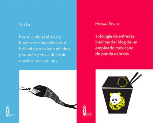 beethoventhemovie:  book covers for the spanish translations of 'today the sky is blue and white with bright blue spots and a small pale moon and i will destroy our relationship today' by tao lin and 'selected unpublished blog posts of a mexican panda express employee' by me, print editions forthcoming from dakota editora, november 2012, argentina   ¿Está mal que estas portadas me parezcan geniales?