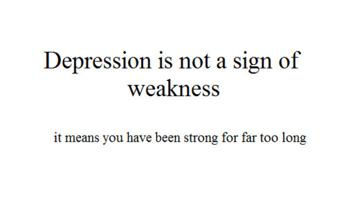 Depression is not a sign of weakness. It just means you've been strong for too long. Fashion Games For Girls