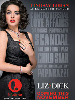"The takeaway from this 'Liz and Dick' poster? The words surrounding Elizabeth Taylor — ""Controversial,"" ""Scandal,"" ""Child Star,"" ""Paparazzi,"" and more — can just as easily apply to Lindsay Lohan herself. Details: http://bit.ly/QCFkI7 [Photo Credit: Lifetime]"