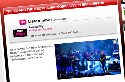 You can listen again to the xx's rather wonderful one-off show with the BBC Philharmonic at Bridlington's Opera House on the BBC's site here (the show begins / Zane stops talking at 1h 1m). CS