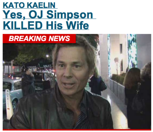 "During the trial, Kato feigned ignorance … but now Kato told the NY Post that since he can't be prosecuted for perjury he can now say … ""Yes, he did it.""  (via Kato Kaelin — Yes, OJ Simpson KILLED His Wife 