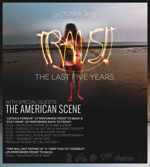Transit announces tour dates with The American Scene where they will be playing Stay Home and Listen & Forgive at most dates but on one other date they play all of This Will Not Define Us and Keep This To Yourself.