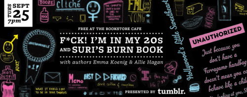 rachelfershleiser:  Meet Allie Hagan, Emma Koenig, and all your Tumblr friends for a launch party celebrating two new books that are hilarious and awesome. Free drinks! Live music! Funny readings! Celebrity trivia! Tuesday, September 25 at 7:00pm a