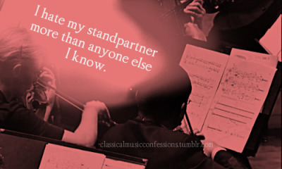 I hate my standpartner more than anyone else I know.Submitted by anonymous (x)
