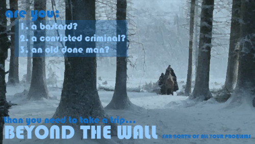 VERSUS! WEEK 5 SUBMISSION: Beyond the Wall: Far North of All Your Problems