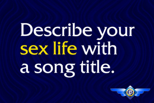 Describe your sex life with a song title.Ours?! Beatles: Come Together  Yours?! ;)