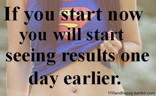 110andhappy:  start now!