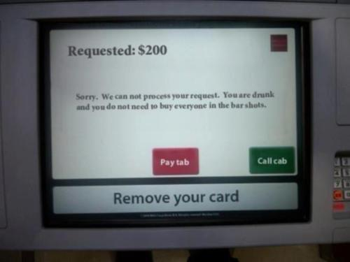 they need to install this atm at my fav bars…
