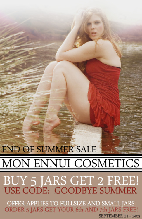 MON ENNUI SALE!    Full Size and Small Size jars are buy 5 get 2 free! (click photo to shop) Use Code: GOODBYE SUMMER during checkout