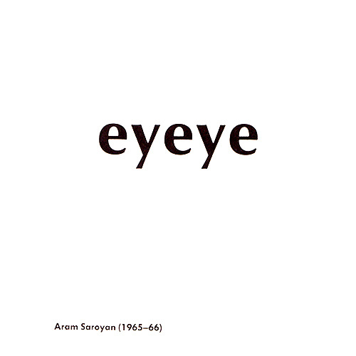 visual-poetry:  »eyeye« by aram saroyan  xo