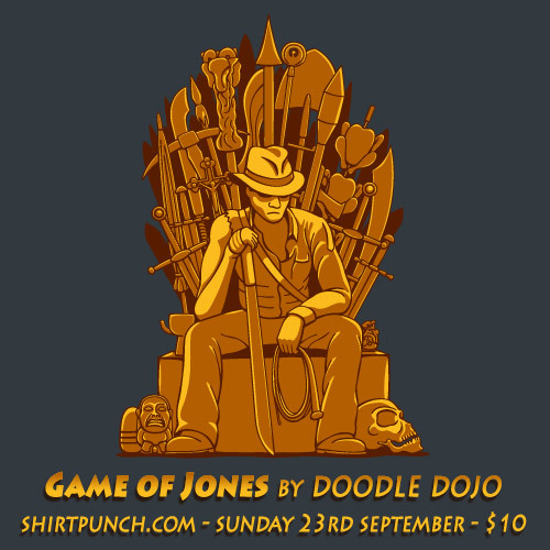 doodledojo:  Game of Jones will be on Shirtpunch on Sunday. 24 hours at $10. Make a note in your diary Or you can like Doodle Dojo over on Facebook and I'll be sure to remind you on the day.