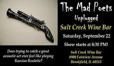 The Mad Poets UNPLUGGED - LIVE at the Salt Creek Wine Bar Saturday, September 22, 2012!  Show starts at 8:30 PM!