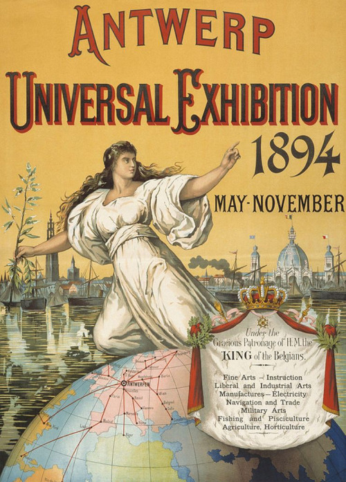 smartchickscommune:  1894 Universal Exhibition  Exposition Internationale d'Anvers was a World's Fair held in Antwerp, Belgium between 5 May and 5 November in 1894.  http://archive.org/search.php?query=creator%3A%22Exposition%20universelle%20d'Anvers%20(1894)%22