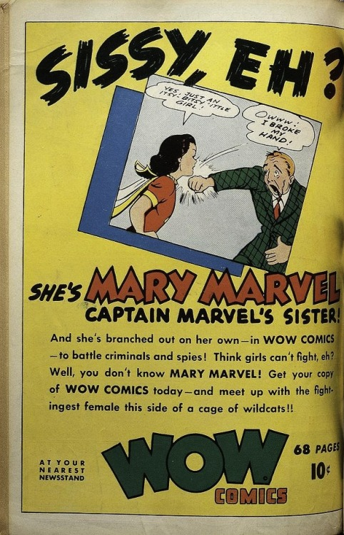 Mary Marvel Month, Day 30! Sissy, eh?  This has to be one of the best house ads ever. And with that, Mary Marvel Month comes to a close.  Thanks for playing along!  This was fun… I'll have to do another theme month sometime.  Any suggestions?  lulubonanza:  Sissy,Eh? She' MARY MARVEL Captain Marvel's Sister! *Scanned From Shazam!:The Golden Age Of The Worlds Mightiest Mortal  n_____n