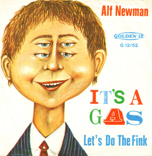 cryptofwrestling:  It's A Gas b/w Let's Do The Fink - Alf Newman (1966)