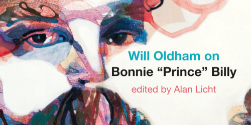 "Marc Masters talks to Alan Licht about his new book Will Oldham on Bonnie ""Prince"" Billy in our latest Paper Trail."
