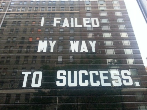 robospeaks:  in order to succeed, you must first endure failure.