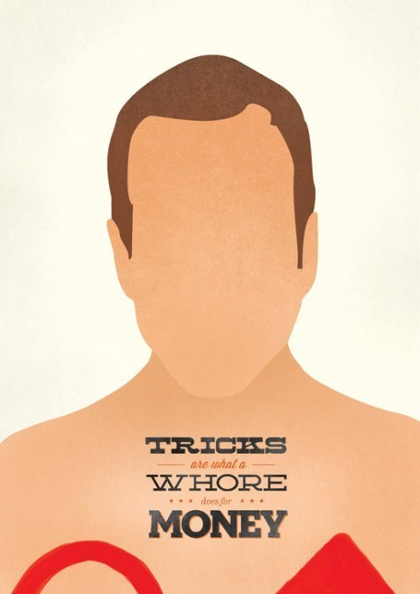 seecateblog:  Tricks are what a whore does for money.