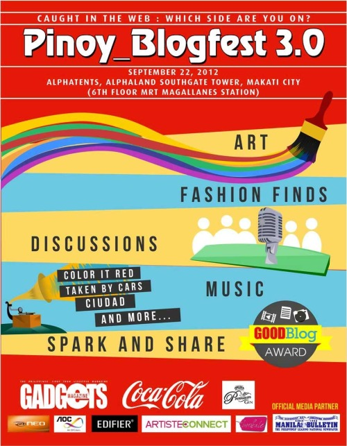 Pinoy Blogfest 3.0 takes on the Digital Divide   Give each side a chance to air their story—that's one simple solution to settle the long-standing feud between pro- and anti-Internet piracy supporters. Pinoy Blogfest 3.0, an annual event staged by Gadgets Magazine, aims to do just that. Everyone—no matter which side of the piracy issue you're on—is invited to be part of this instructive yet fun event, happening on Saturday, 22 September 2012 at the Alphaland Tents (EDSA cor. Chino Roces, near Magallanes MRT station) in Makati City. Pinoy Blogfest 3.0 is themedCaught in the Web: Both Sides of the Digital Movement, and promises a whole afternoon of exciting activities. Whether you're a tech geek, a music buff, a gamer, a fashionista, or just someone who wants to learn and discover new things, we've cooked up something special just for you. The afternoon program, which opens at 12:00 noon, is free and open to the public. The series of activities starts out with a digital photography workshop courtesy of Canon Philippines.Also lined up to talk about internet piracy, its effects, and how online movements are bridging the gap between consumers and content-makers are Atty. Ann Edillon of Bengzon Negre Untalan (BNU) Intellectual Property Attorneys, Diego Mapa of OPM bands Pedicab and Tarsius, and Mark Laccay from local creative funding platform Artiste Connect. Color It Red, Taken By Cars, Ciudad, and other local OPM bands will be there for special guest performances. You can pick up gifts and prizesfrom our sponsors when you participate in the activities. You can also pick out awesome finds in our fashion aisle courtesy of Supersale Bazaar, while gaming rigs will be set up for those who want some free gaming action.   At the evening program, resource persons from the visual arts, publishing, music and legal industries will give an interactive discussion on internet piracy and digital rights. Legal luminary Adel Tamano, Director for Public Affairs and Communication of Coca-Cola will be the evening's Keynote Speaker. Concluding the program will be the announcement of the winners of the GoodBlog Awards, music from local band Runmanila, and the raffle draws.   The evening program, which starts at 6:00 pm, is a BIO (By Invitation Only) event. If you wish to attend, please visit the Facebook Page: www.facebook.com/GadgetsMagazine and send a private message with your name and contact details so the organizers can put you on the guest list. Pinoy Blogfest 3.0 is staged by Gadgets Magazine and is made possible by Coca-Cola, NEO, AOC, Edifier,Ginebra San Miguel Premium Gin, and official media partner Manila Bulletin. For more information, head on over to www.gadgetsmagazine.com.ph/pinoy_blogfest3, or check out our daily updates at www.facebook.com/GadgetsMagazine.