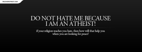 Dont Hate Because Im Atheist Facebook Cover