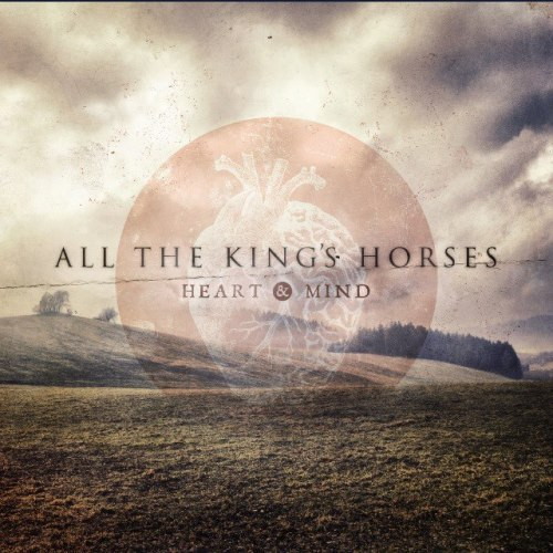 All The King's Horses - Heart & Mind (2012)