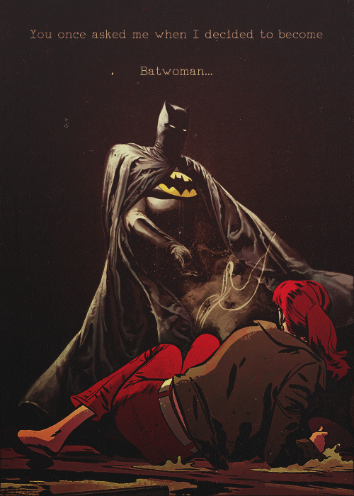 """Or when I saw Batman in person for the first time, and I realized that it could be anyone under that mask. Even me."""